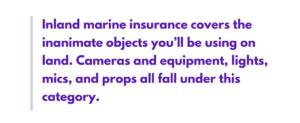 Inland marine insurance to rent filmmaking equipment
